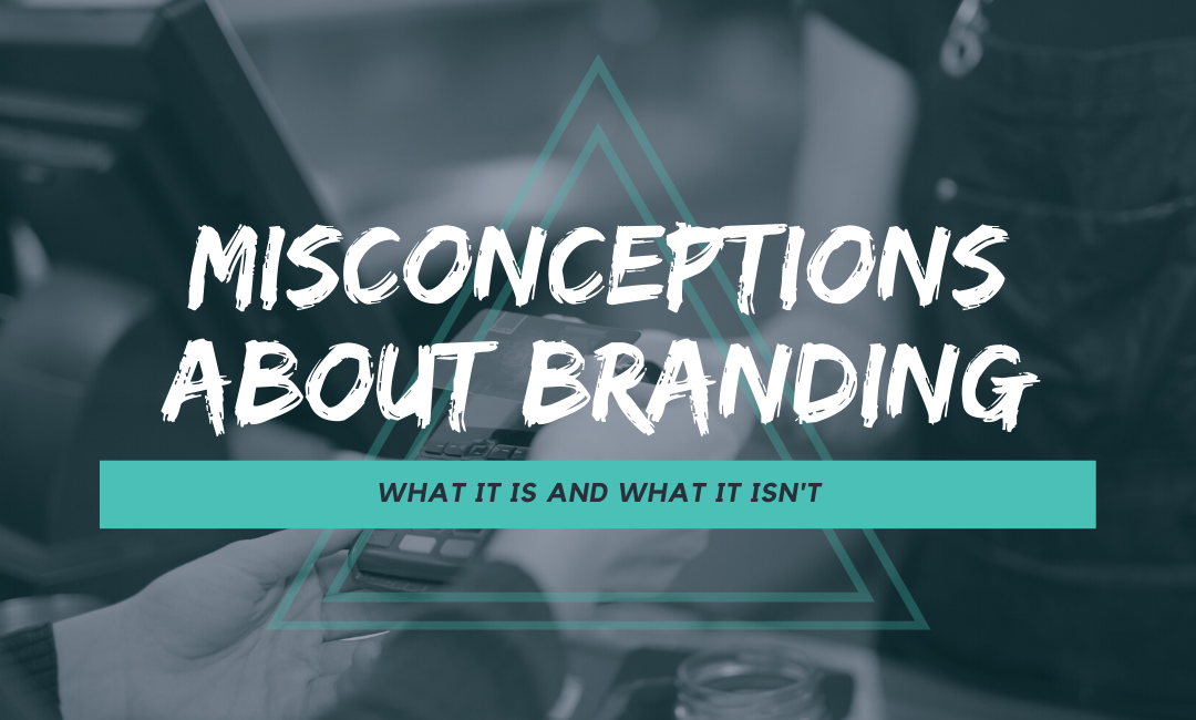 Misconceptions about Branding