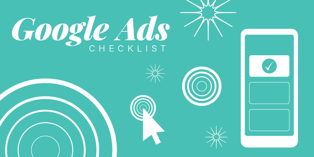 Google Ads Checklist: Building a Solid Foundation