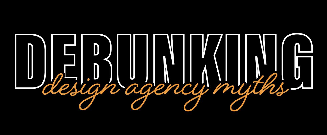 Debunking design agency myths